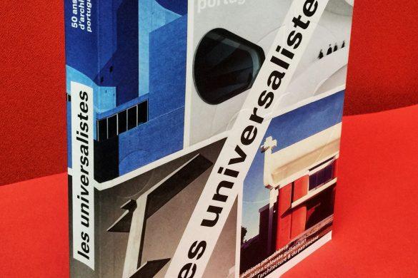 livre universalistes 585x390 - Les Universalistes : Jubilé pour l'architecture portugaise