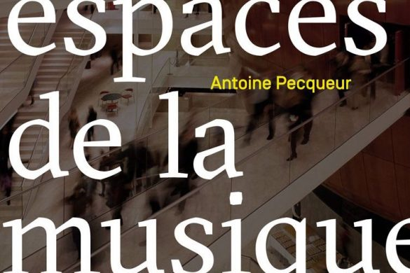 couv musique compressed 585x390 - Les espaces de la musique, lieux d'un dialogue fécond