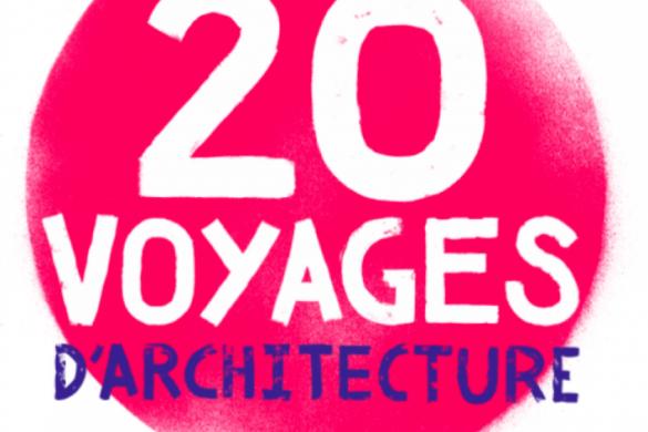 20 voyages architectures 585x390 - Podcast Voyages d'architecture