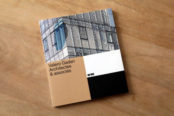 Valero Gadan COUV CREE 585x390 - La monographie de l'agence Valero Gadan Architectes et associés en librairie !