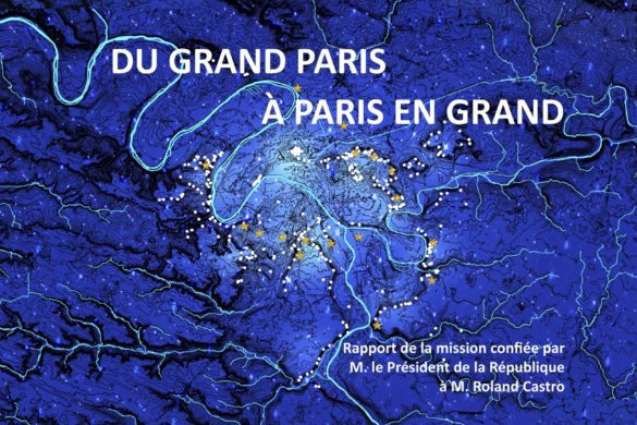 Paris en grand couverture  585x390 - « Du Grand Paris, à Paris en grand »