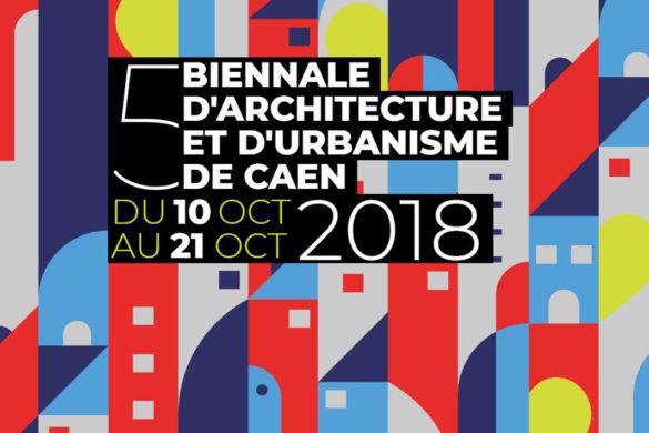 5eme Biennale Caen V2 585x390 - Du 10 au 20 octobre : la Biennale d'Architecture et d'Urbanisme de Caen